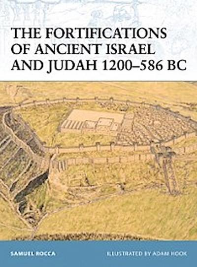 Fortifications of Ancient Israel and Judah 1200 586 BC