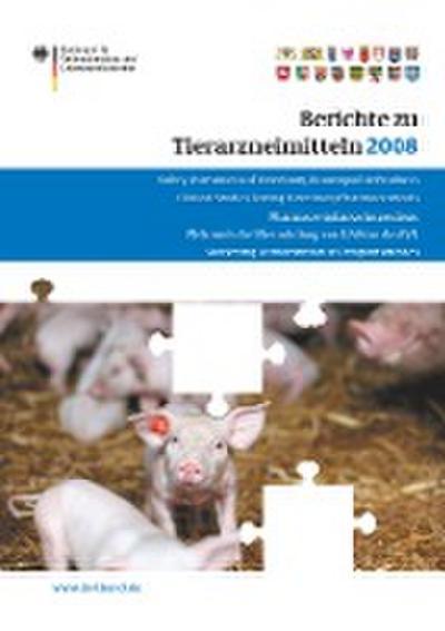 Berichte zu Tierarzneimitteln 2008 (BVL-Reporte, Band 4)