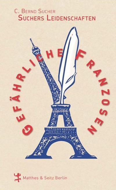Gefährliche Franzosen: Suchers Leidenschaften