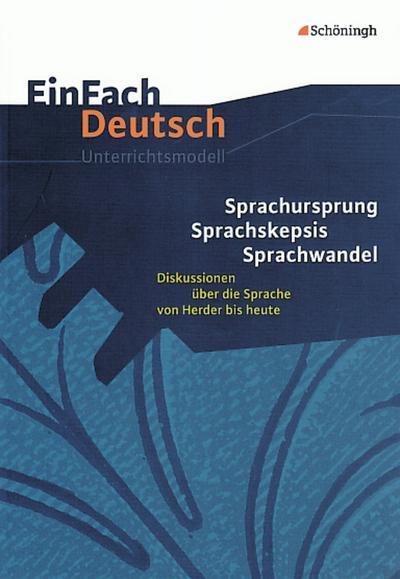 Sprachursprung - Sprachskepsis - Sprachwandel. EinFach Deutsch Unterrichtsmodelle