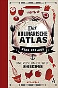 Der kulinarische Atlas; Eine Reise um die Welt in 95 Rezepten; Kulturgeschichte - Atlantik; Übers. v. Hald, Katja/Pflüger, Friedrich/Schlatterer, Heike/Schuler, Karin; Deutsch