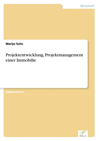 Projektentwicklung, Projektmanagement einer Immobilie