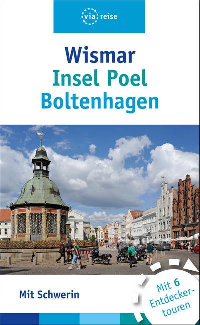 Wismar, Insel Poel, Boltenhagen: Mit Schwerin - Via Reise - Taschenbuch, Deutsch, Christin Drühl, Robert Tremmel, Mit Schwerin. Mit 6 Entdeckertouren, Mit Schwerin. Mit 6 Entdeckertouren