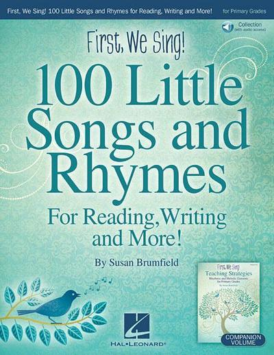 First, We Sing! 100 Little Songs and Rhymes (Primary K-2 Collection): For Reading, Writing and More [With Access Code]