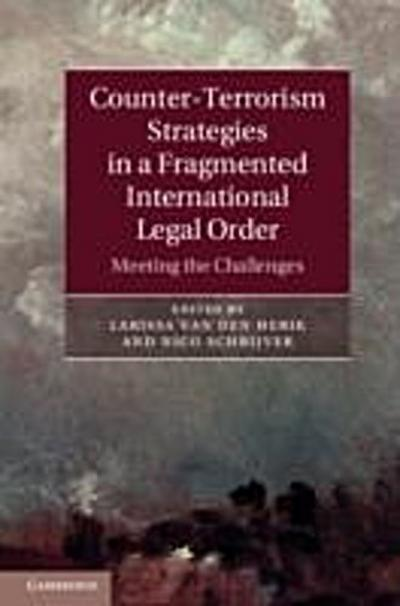 Counter-Terrorism Strategies in a Fragmented International Legal Order