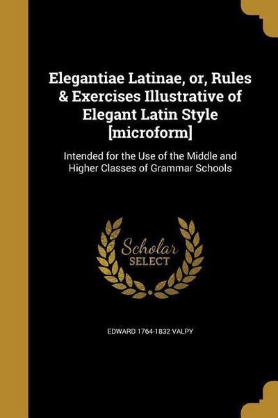 ELEGANTIAE LATINAE OR RULES &