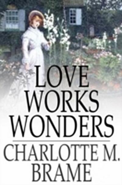 Love Works Wonders