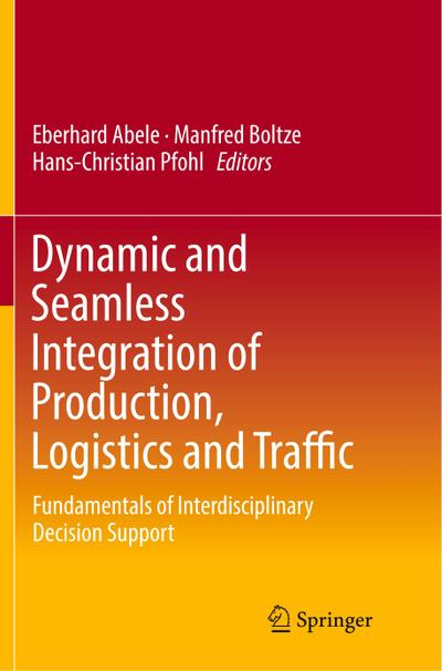 Dynamic and Seamless Integration of Production, Logistics and Traffic