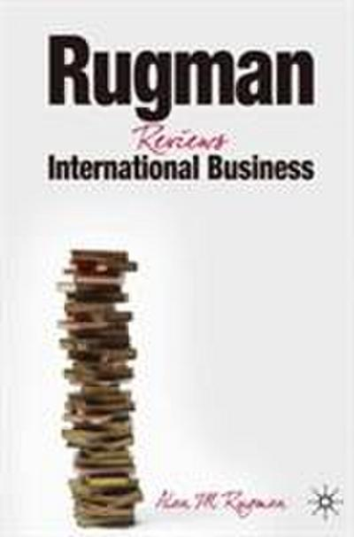 Rugman Reviews International Business