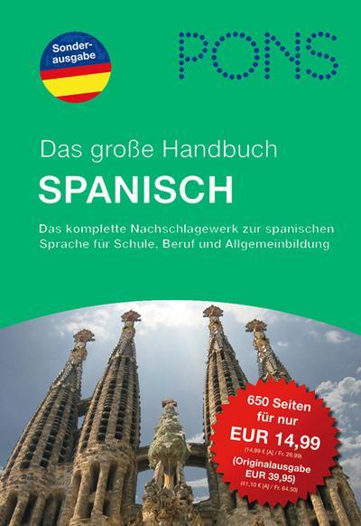 PONS Das große Handbuch Spanisch: Grammatik. Verben. Wortschatz und Interkulturelles von unbekannt (2010) Gebundene Ausgabe