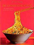 Die chinesische Küche. 200 Originalrezepte au ...