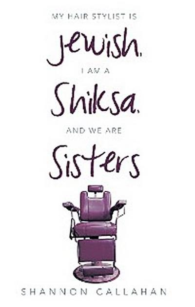 My Hair Stylist Is Jewish, I Am a Shiksa, and We Are Sisters