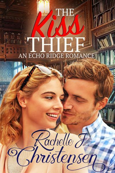The Kiss Thief (Echo Ridge Romance, #2)