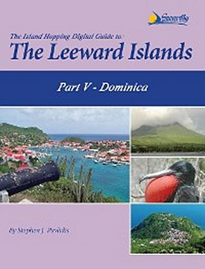 The Island Hopping Digital Guide to the Leeward Islands - Part V - Dominica