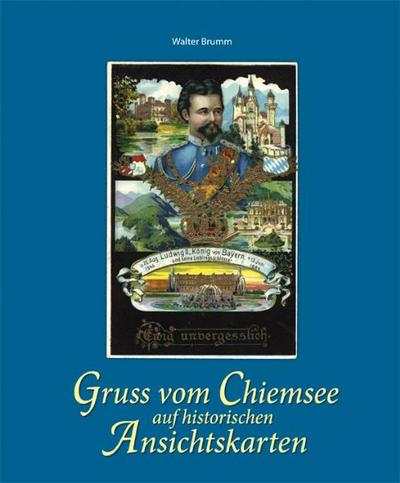 Gruss vom Chiemsee auf historischen Ansichtskarten