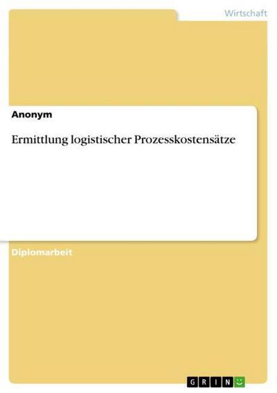 Ermittlung logistischer Prozesskostensätze