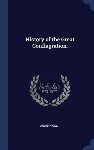 History of the Great Conflagration;