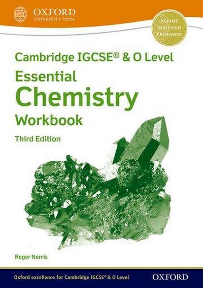 Cambridge IGCSE & O Level Essential Chemistry: Workbook Third Edition