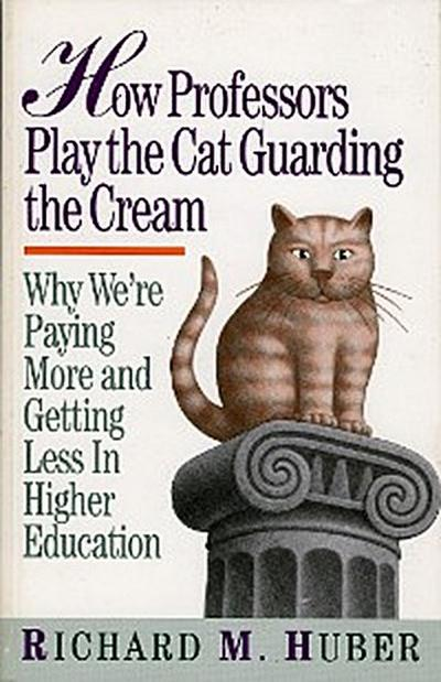How Professors Play the Cat Guarding the Cream