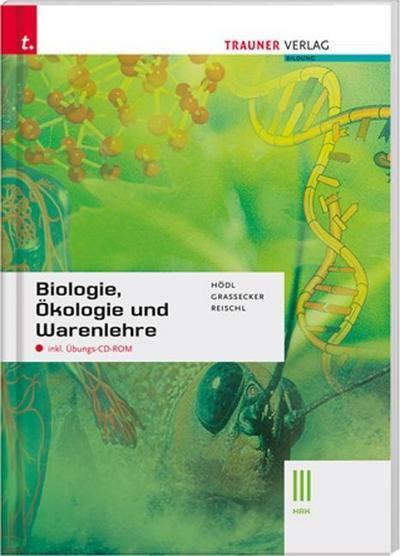 Biologie, Ökologie und Warenlehre III HAK: Mit Übungs-CD-ROM