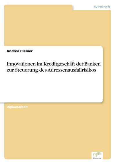 Innovationen im Kreditgeschäft der Banken zur Steuerung des Adressenausfallrisikos
