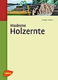 Moderne Holzernte Holger Sohns Author