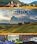 Highlights Südtirol: Die 50 Ziele, die Sie ge ...