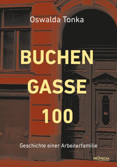 Buchengasse 100: Geschichte einer Arbeiterfamilie (Edition Spuren)