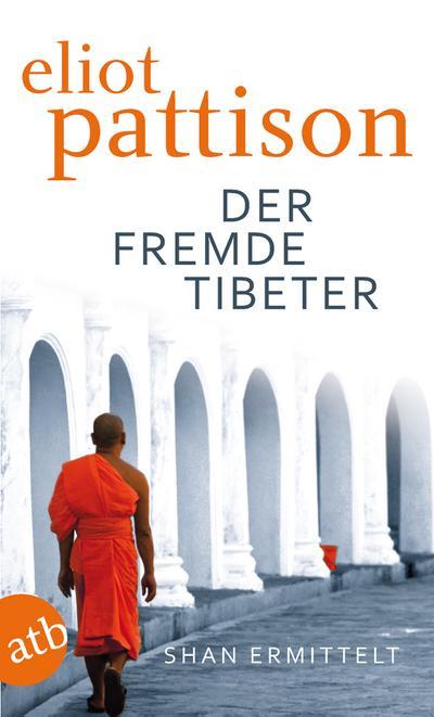 Der fremde Tibeter: Shan ermittelt. Roman