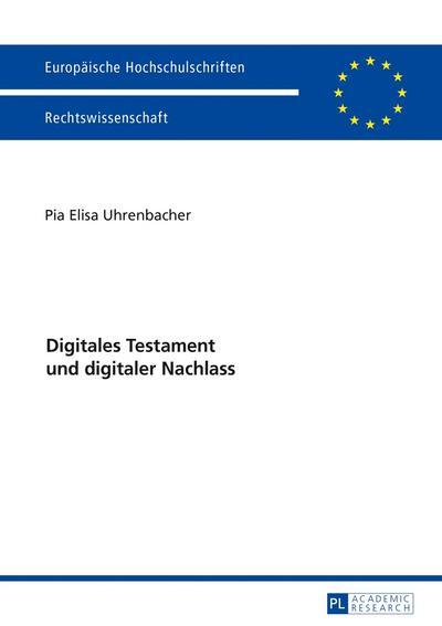 Digitales Testament und digitaler Nachlass