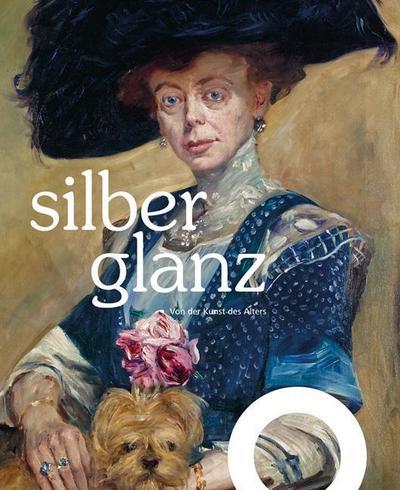 Silberglanz: Von der Kunst des Alters