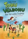 Tohu Wabohu - Nur für echte Cowboys (Tohu Wab ...