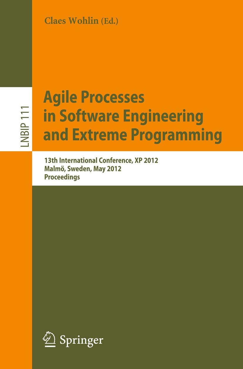 Agile Processes in Software Engineering and Extreme Programming, Claes Wohl ...