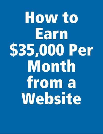 How to Earn $35,000 Per Month from a Website