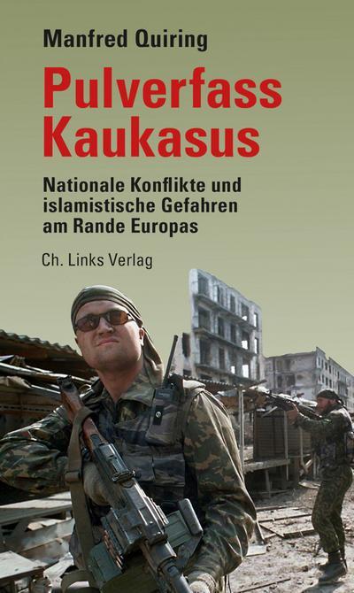 Pulverfass Kaukasus; Nationale Konflikte und islamistische Gefahren am Rande Europas; Deutsch; 1 Ktn.