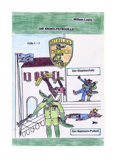 Die Kroko-Patrouille Band 1: Der Staatsschatz