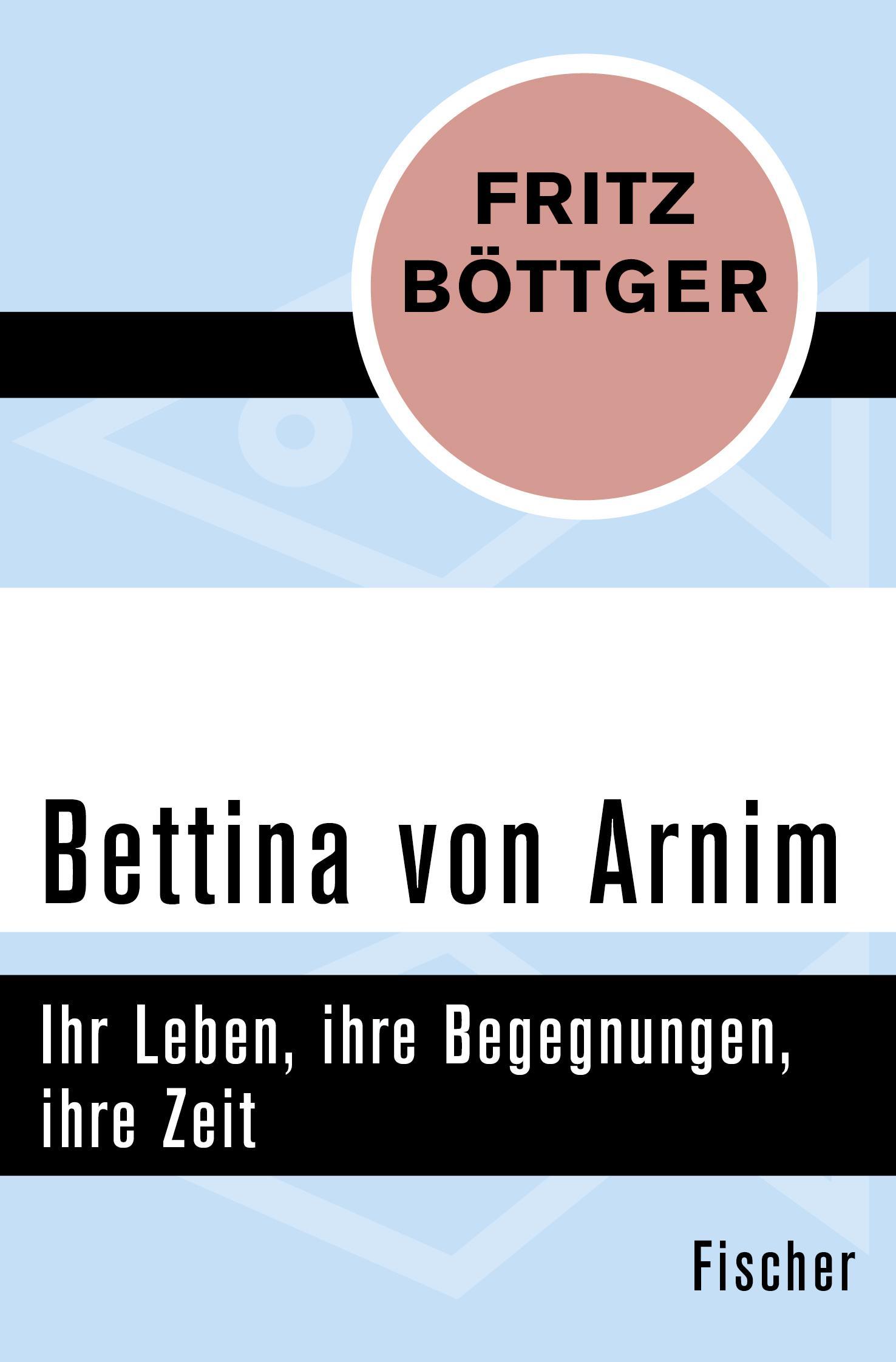 Bettina von Arnim Fritz Böttger