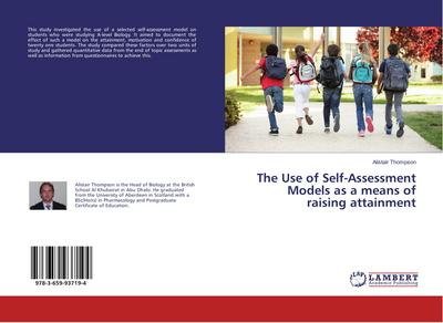 The Use of Self-Assessment Models as a means of raising attainment