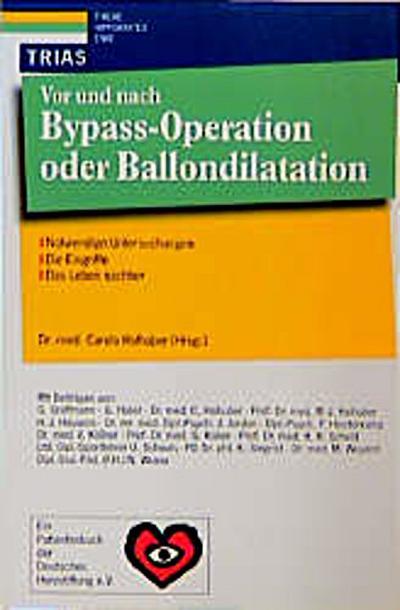 Vor und nach Bypass- Operation oder Ballondilatation. Notwendige Untersuchungen, die Eingriffe, das Leben nachher