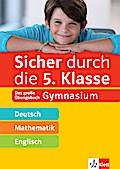 Sicher durch die 5. Klasse - Deutsch, Mathe, Englisch
