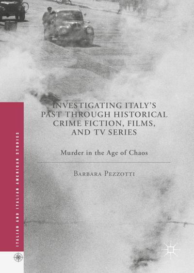 Investigating Italy's Past through Historical Crime Fiction, Films, and TV Series