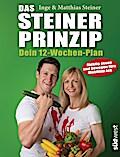 Das Steiner Prinzip - Dein 12-Wochen-Plan; De ...
