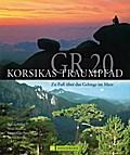 GR 20 - Korsikas Traumpfad; Zu Fuß über das G ...