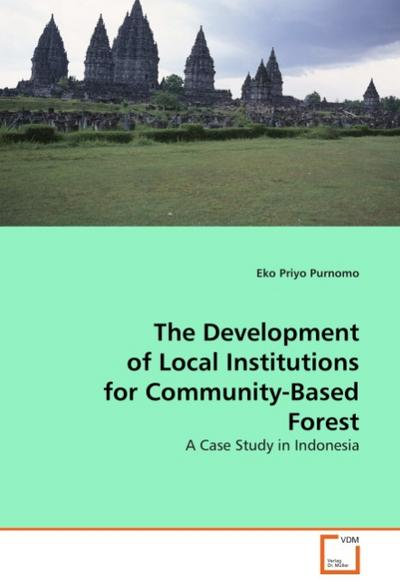 The Development of Local Institutions for Community-Based Forest