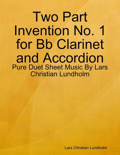 Two Part Invention No. 1 for Bb Clarinet and Accordion - Pure Duet Sheet Music By Lars Christian Lundholm