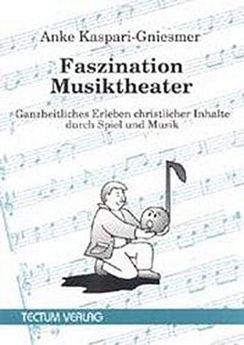 Faszination Musiktheater Anke Kaspari-Gniesmer
