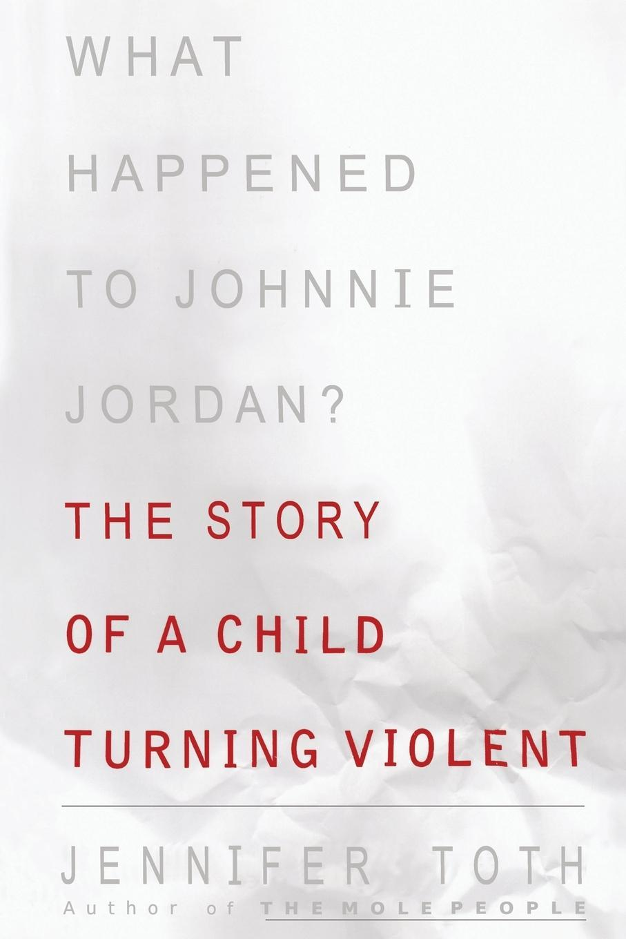 What Happened to Johnnie Jordan? | Jennifer Toth |  9781416576679