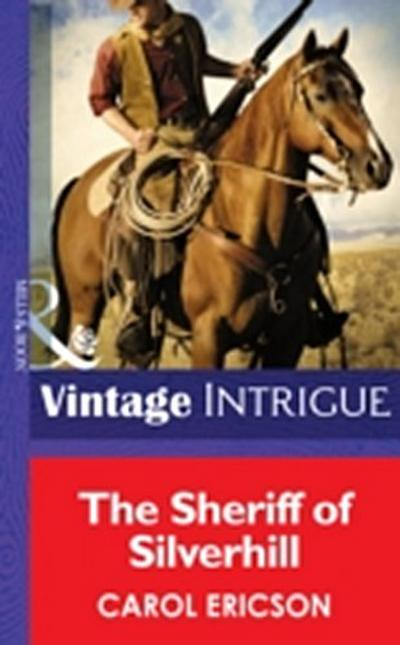 Sheriff of Silverhill (Mills & Boon Intrigue)