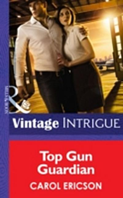 Top Gun Guardian (Mills & Boon Intrigue) (Brothers in Arms, Book 3)