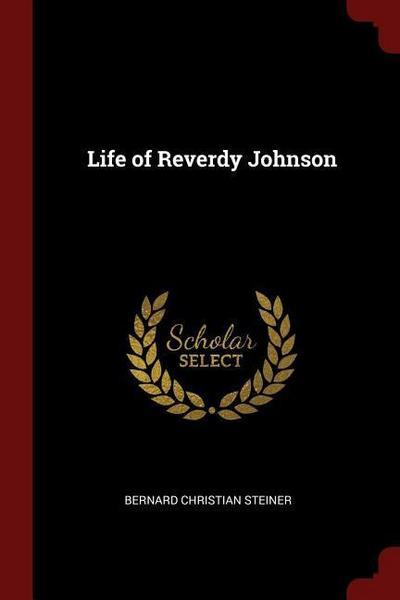 Life of Reverdy Johnson